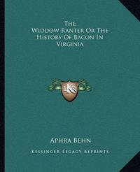The Widdow Ranter or the History of Bacon in Virginia by Aphra Behn