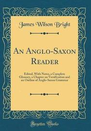 An Anglo-Saxon Reader by James Wilson Bright image