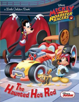 The Haunted Hot Rod (Disney Junior: Mickey and the Roadster Racers) by Jennifer Liberts