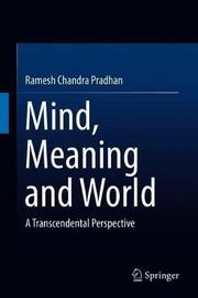 Mind, Meaning and World by Ramesh Chandra Pradhan