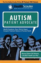Healthscouter Autism: Identifying Autistic Symptoms: Autism Patient Advocate Guide with Tips for Autism (Healthscouter Autism) image
