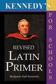 Kennedy's Revised Latin Primer by Benjamin Hall Kennedy image