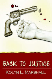 Back to Justice by Kolyn L. Marshall image