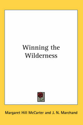 Winning the Wilderness by Margaret Hill McCarter image