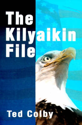 The Kilyaikin File by Ted Colby image