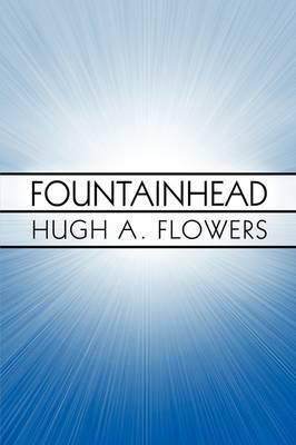Fountainhead by Hugh A. Flowers image