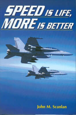 Speed of Life, More is Better by John M. Scanlan