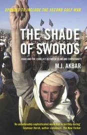 The Shade of Swords by M.J. Akbar