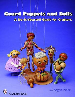 Gourd Puppets and Dolls by Angela Mohr