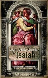 Eight Bible Studies in Isaiah by W.J. Greenwood image