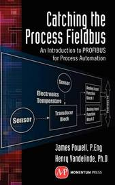 Catching the Process Fieldbus by James Powell