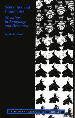 Semantics and Pragmatics: Meaning in Language and Discourse by K. Jaszczolt image