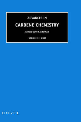 Advances in Carbene Chemistry, Volume 3 by U H Brinker