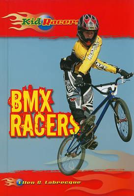 BMX Racers by Ellen C Labrecque