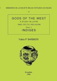Memoire N11 - Gods of the West. a Study in Latin and Celtic Religion (Part 1 - Indiges) by Fabio P Barbieri