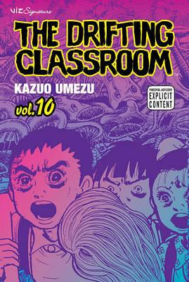 The Drifting Classroom: v. 10 by Kazuo Umezu image