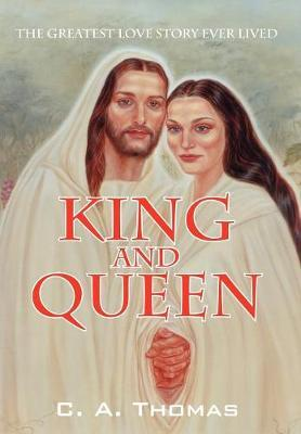 King & Queen by C.A. Thomas