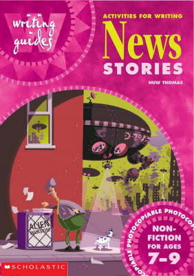 Activities for Writing News Stories 7-9 by Huw Thomas image