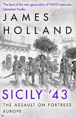 Sicily '43 by James Holland