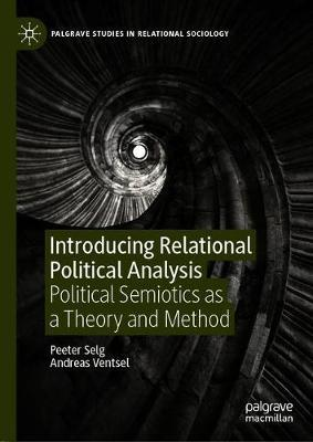 Introducing Relational Political Analysis by Peeter Selg