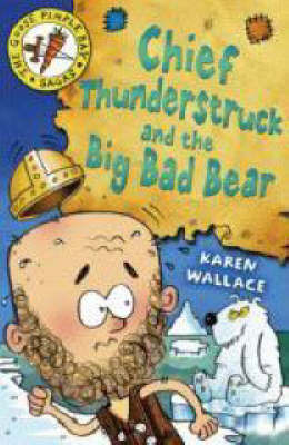 Chief Thunderstruck and the Big Bad Bear: Bk. 4 by Karen Wallace image