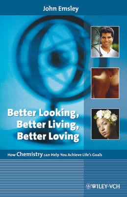 Better Looking, Better Living, Better Loving by John Emsley image