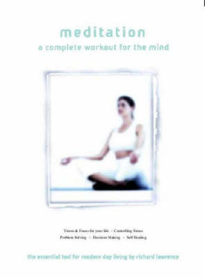 Meditation: A Complete Workout for the Mind by Richard Lawrence image