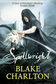 Spellwright: Book 1 of the Spellwright Trilogy by Blake Charlton image