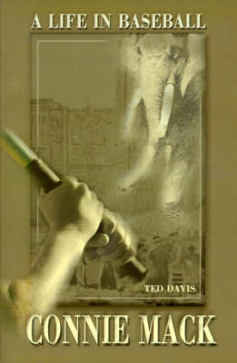 Connie Mack: A Life in Baseball by Ted Davis image