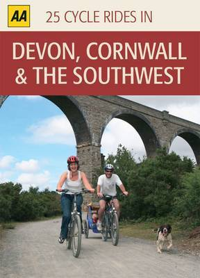 Devon, Cornwall and the Southwest: 25 Cycle Rides in