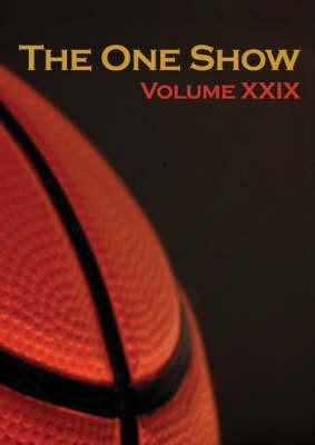 The One Show: v. xxix by One Club