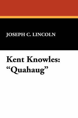 Kent Knowles by Joseph C Lincoln