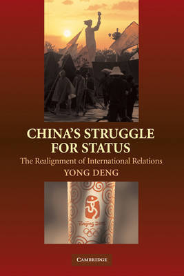 China's Struggle for Status by Yong Deng