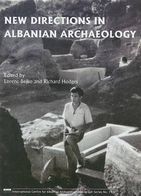 New Directions in Albanian Archaeology by Lorenc Bejko