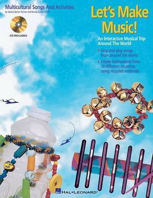 Let's Make Music!: Multicultural Songs and Activities by Jessica Baron Turner