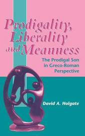 Prodigality, Liberality and Meanness by David A. Holgate image