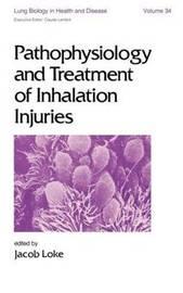 Pathophysiology and Treatment of Inhalation Injuries by Jacob Loke