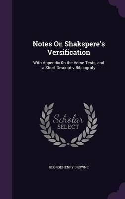 Notes on Shakspere's Versification by George Henry Browne
