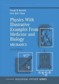 Physics With Illustrative Examples From Medicine and Biology by George B. Benedek