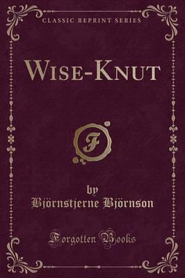 Wise-Knut (Classic Reprint) by Bjornstjerne Bjornson image