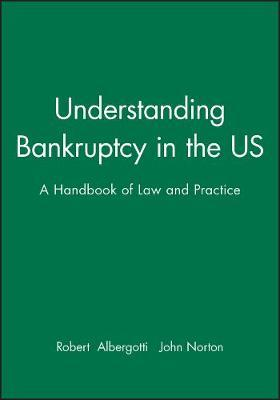 Understanding Bankruptcy in the US by Robert D. Albergotti image