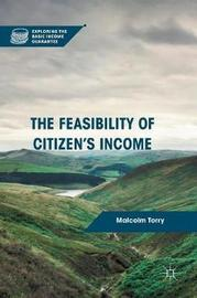 The Feasibility of Citizen's Income by Malcolm Torry