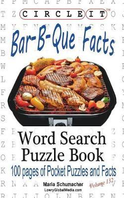 Circle It, Bar-B-Que / Barbecue / Barbeque Facts, Word Search, Puzzle Book by Lowry Global Media LLC