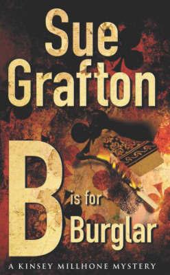 B is for Burglar: A Kinsey Millhone mystery by Sue Grafton