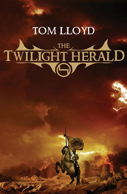 The Twilight Herald: Book Two of the Twilight Reign by Tom Lloyd image