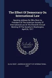 The Effect of Democracy on International Law by Elihu Root