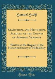 Statistical and Historical Account of the County of Addison, Vermont by Samuel Swift image