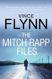 The Mitch Rapp Files by Vince Flynn