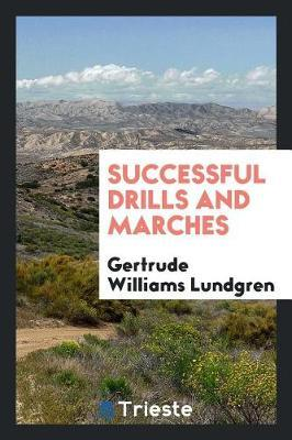 Successful Drills and Marches by Gertrude Williams Lundgren image