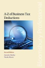 A-Z of Business Tax Deductions by Annette Morley